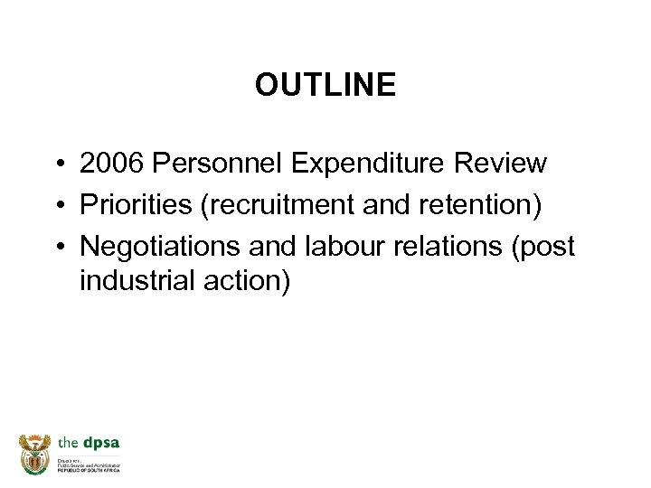 OUTLINE • 2006 Personnel Expenditure Review • Priorities (recruitment and retention) • Negotiations and