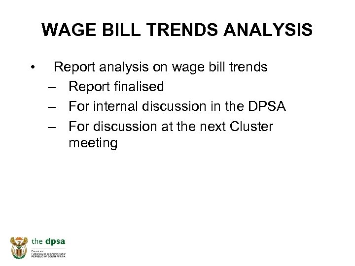 WAGE BILL TRENDS ANALYSIS • Report analysis on wage bill trends – Report finalised