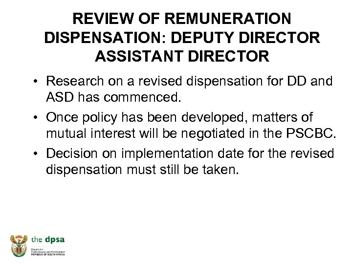 REVIEW OF REMUNERATION DISPENSATION: DEPUTY DIRECTOR ASSISTANT DIRECTOR • Research on a revised dispensation