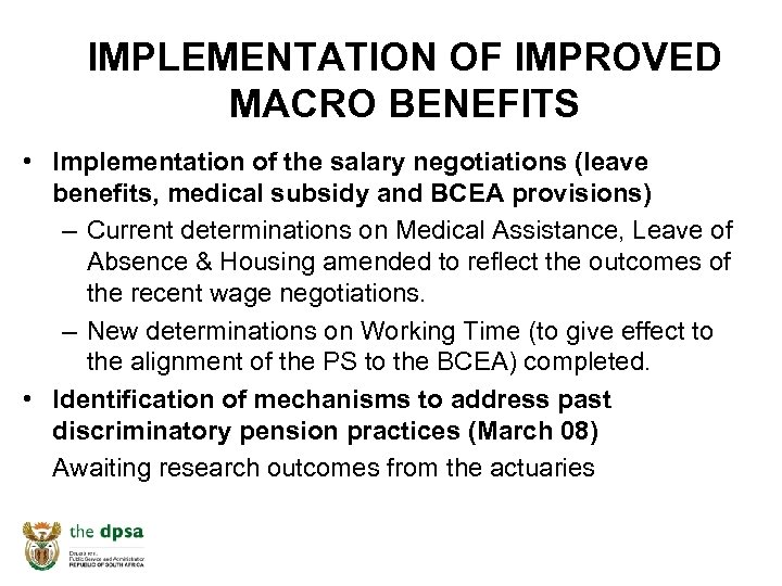 IMPLEMENTATION OF IMPROVED MACRO BENEFITS • Implementation of the salary negotiations (leave benefits, medical