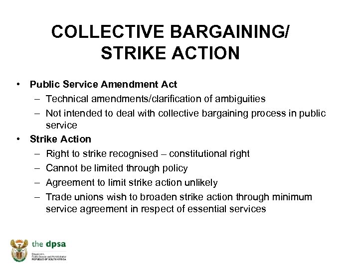 COLLECTIVE BARGAINING/ STRIKE ACTION • Public Service Amendment Act – Technical amendments/clarification of ambiguities