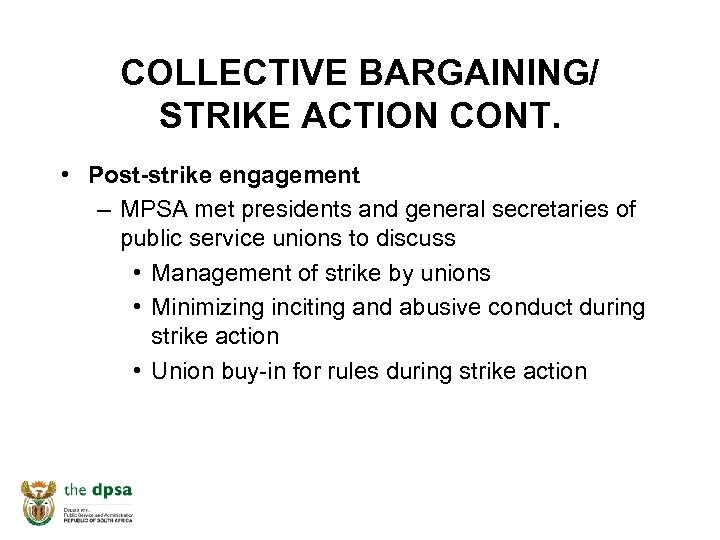 COLLECTIVE BARGAINING/ STRIKE ACTION CONT. • Post-strike engagement – MPSA met presidents and general