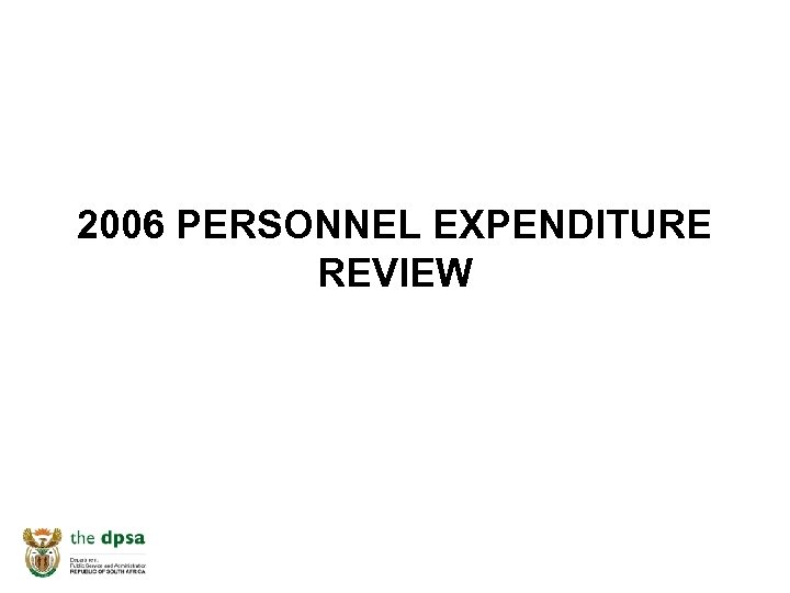 2006 PERSONNEL EXPENDITURE REVIEW