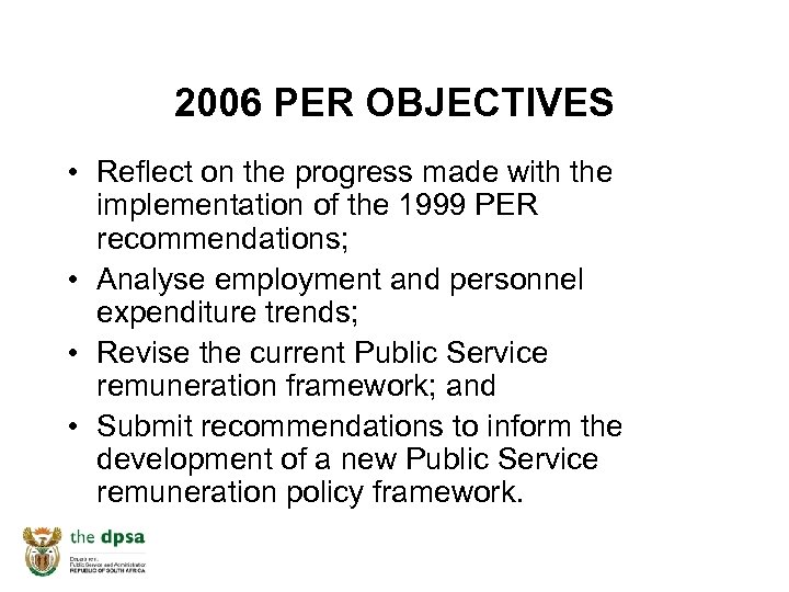 2006 PER OBJECTIVES • Reflect on the progress made with the implementation of the