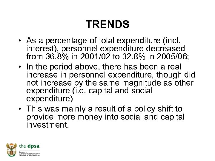 TRENDS • As a percentage of total expenditure (incl. interest), personnel expenditure decreased from
