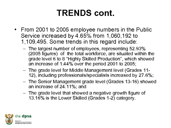 TRENDS cont. • From 2001 to 2005 employee numbers in the Public Service increased