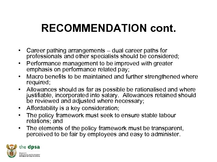 RECOMMENDATION cont. • Career pathing arrangements – dual career paths for professionals and other
