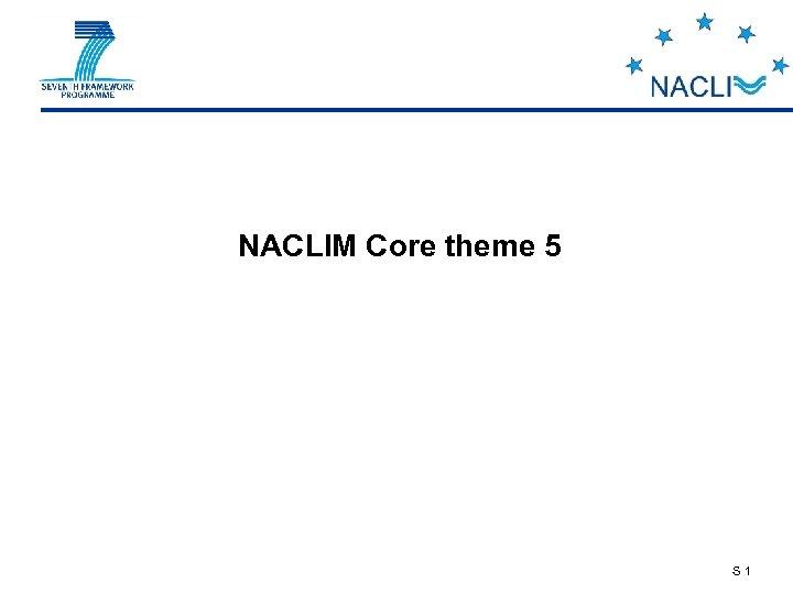 NACLIM Core theme 5 S 1