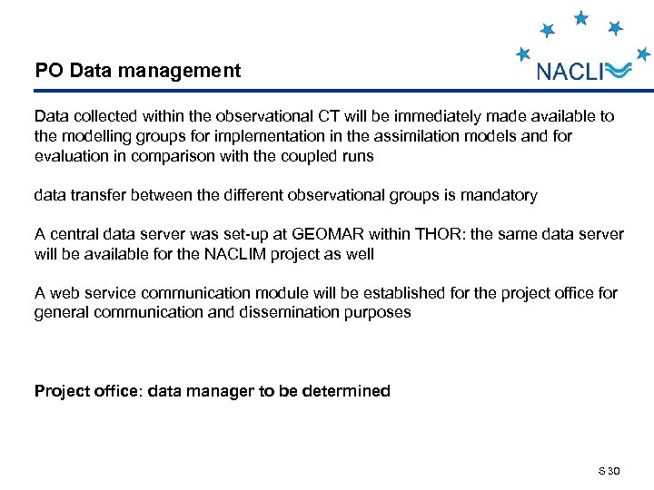 PO Data management Data collected within the observational CT will be immediately made available