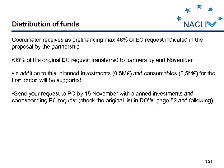 Distribution of funds Coordinator receives as prefinancing max 48% of EC request indicated in