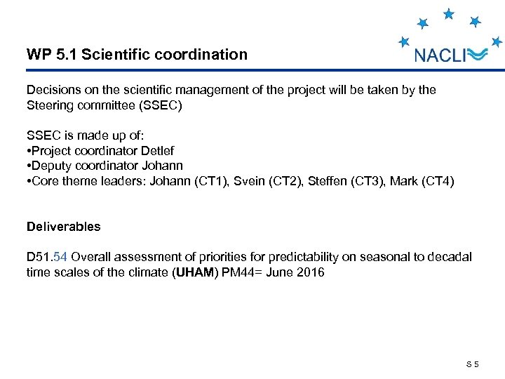 WP 5. 1 Scientific coordination Decisions on the scientific management of the project will
