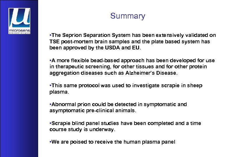 Summary • The Seprion Separation System has been extensively validated on TSE post-mortem brain