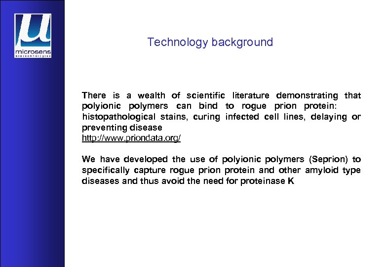 Technology background There is a wealth of scientific literature demonstrating that polyionic polymers can