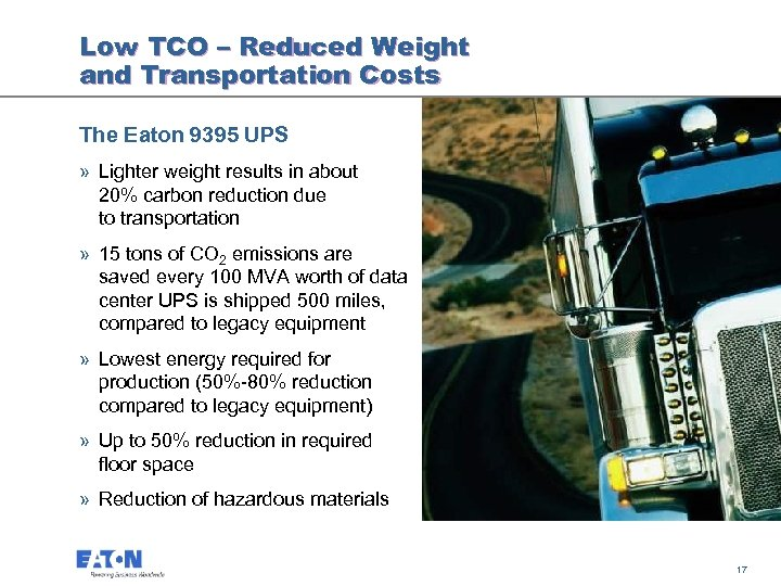 Low TCO – Reduced Weight and Transportation Costs The Eaton 9395 UPS » Lighter