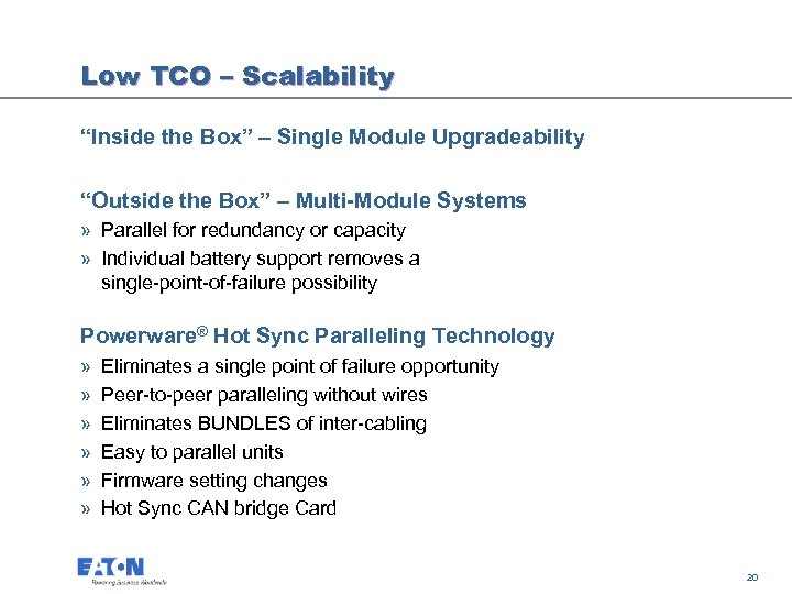 "Low TCO – Scalability ""Inside the Box"" – Single Module Upgradeability ""Outside the Box"""
