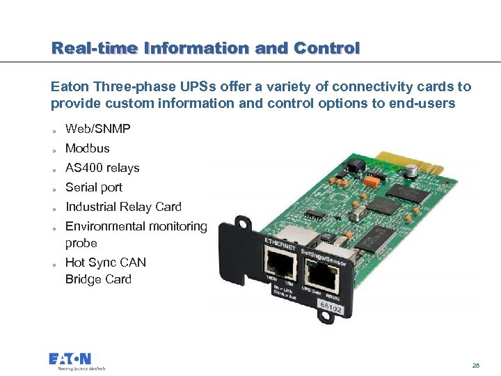 Real-time Information and Control Eaton Three-phase UPSs offer a variety of connectivity cards to
