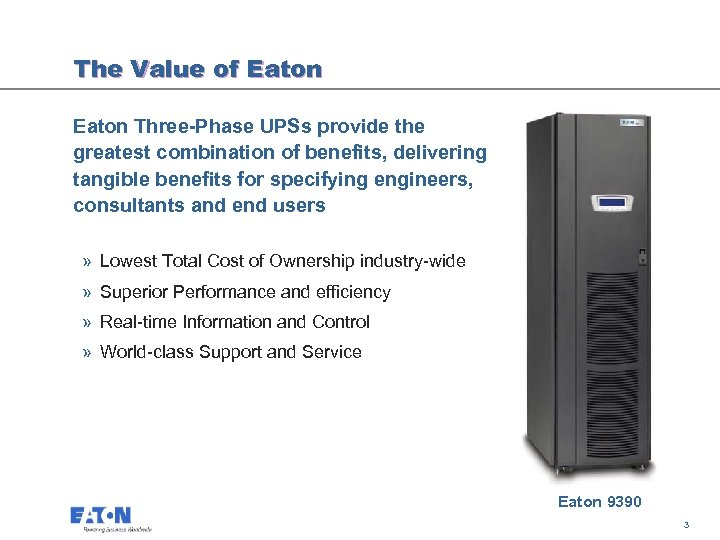 The Value of Eaton Three-Phase UPSs provide the greatest combination of benefits, delivering tangible