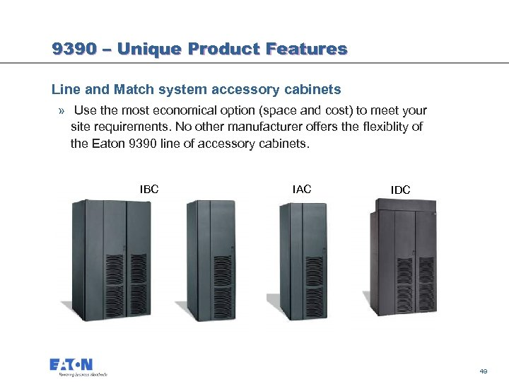 9390 – Unique Product Features Line and Match system accessory cabinets » Use the