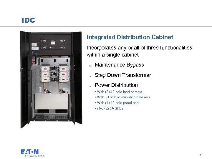 IDC Integrated Distribution Cabinet Incorporates any or all of three functionalities within a single