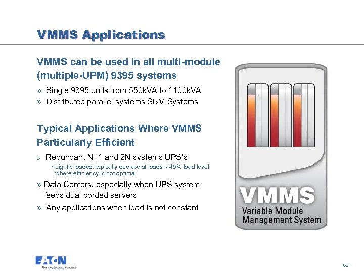 VMMS Applications VMMS can be used in all multi-module (multiple-UPM) 9395 systems » Single