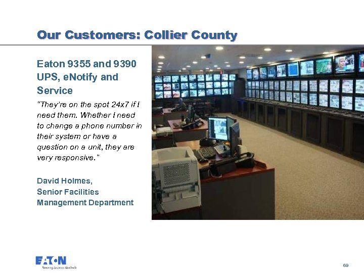 "Our Customers: Collier County Eaton 9355 and 9390 UPS, e. Notify and Service ""They're"