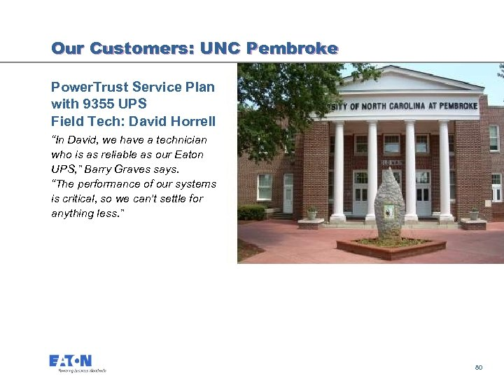 Our Customers: UNC Pembroke Power. Trust Service Plan with 9355 UPS Field Tech: David