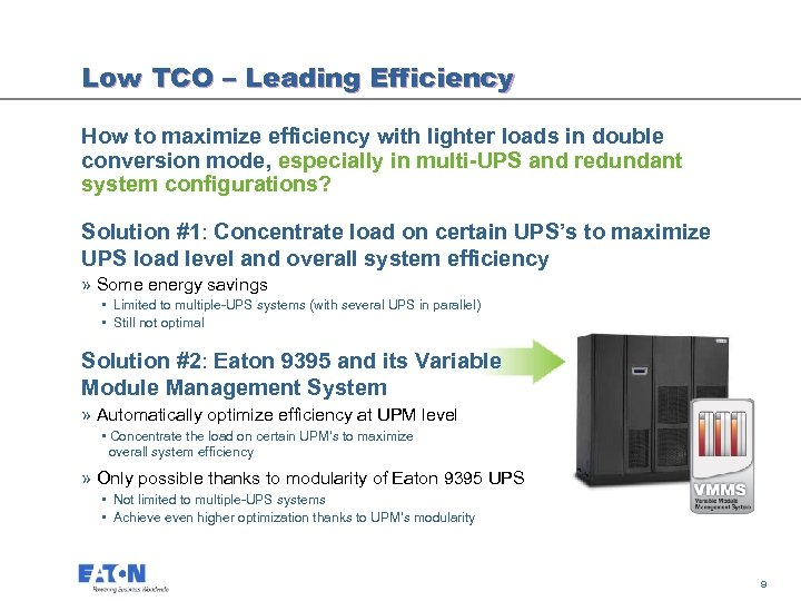 Low TCO – Leading Efficiency How to maximize efficiency with lighter loads in double