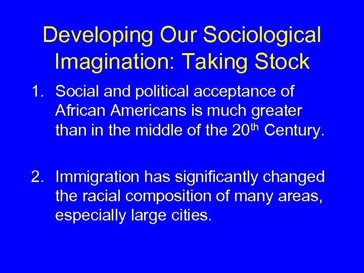 Developing Our Sociological Imagination: Taking Stock 1. Social and political acceptance of African Americans
