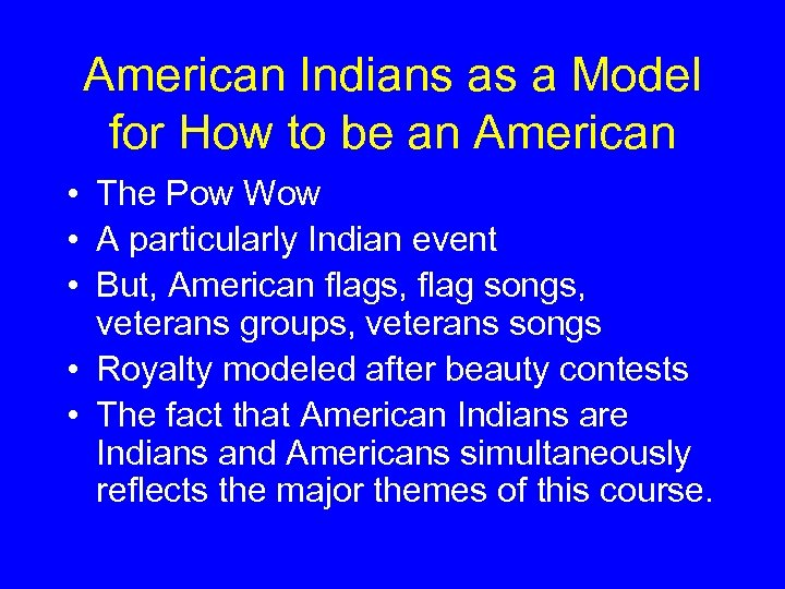 American Indians as a Model for How to be an American • The Pow