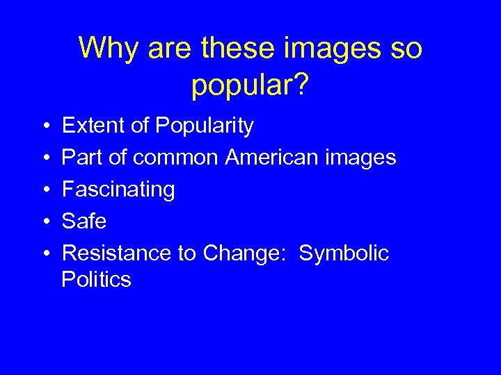 Why are these images so popular? • • • Extent of Popularity Part of