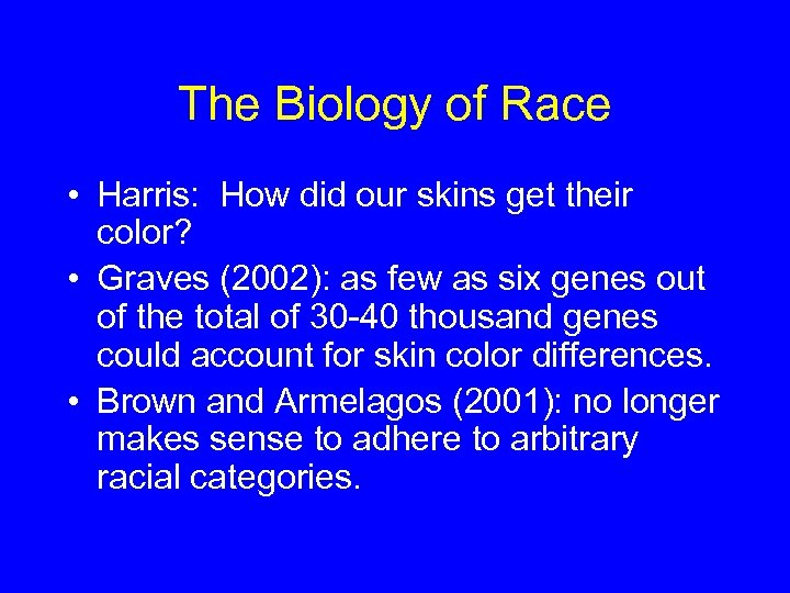 The Biology of Race • Harris: How did our skins get their color? •
