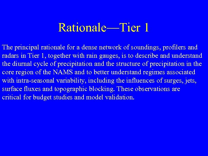 Rationale—Tier 1 The principal rationale for a dense network of soundings, profilers and radars