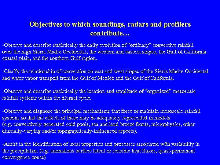 Objectives to which soundings, radars and profilers contribute… -Observe and describe statistically the daily