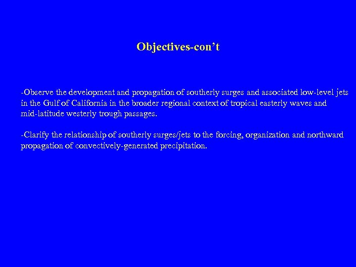 Objectives-con't -Observe the development and propagation of southerly surges and associated low-level jets in