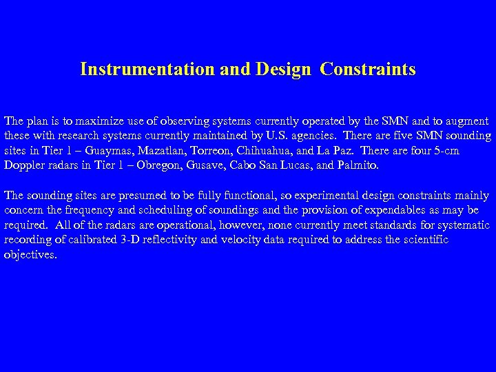 Instrumentation and Design Constraints The plan is to maximize use of observing systems currently