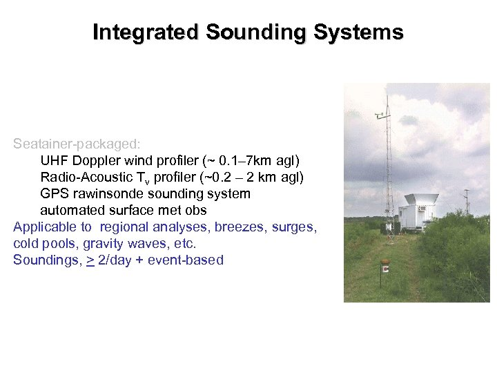 Integrated Sounding Systems Seatainer-packaged: UHF Doppler wind profiler (~ 0. 1– 7 km agl)
