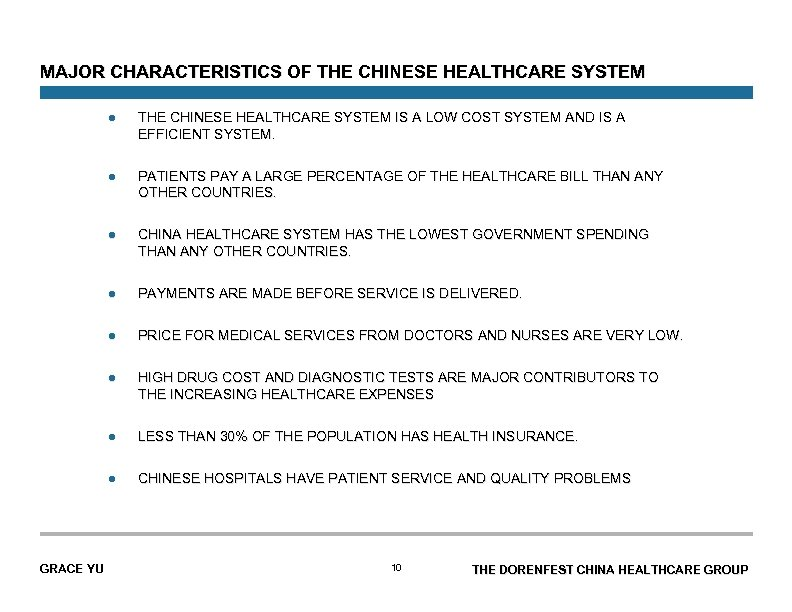 MAJOR CHARACTERISTICS OF THE CHINESE HEALTHCARE SYSTEM l l PATIENTS PAY A LARGE PERCENTAGE