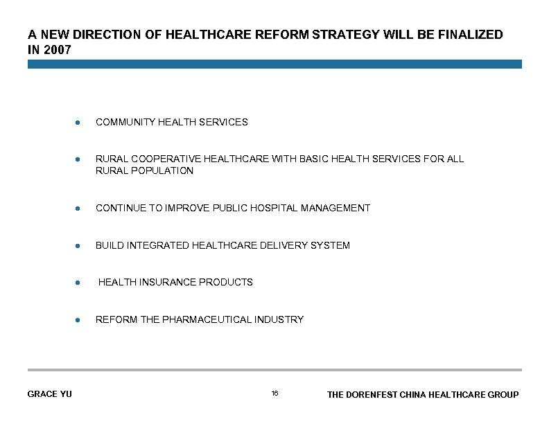 A NEW DIRECTION OF HEALTHCARE REFORM STRATEGY WILL BE FINALIZED IN 2007 l COMMUNITY