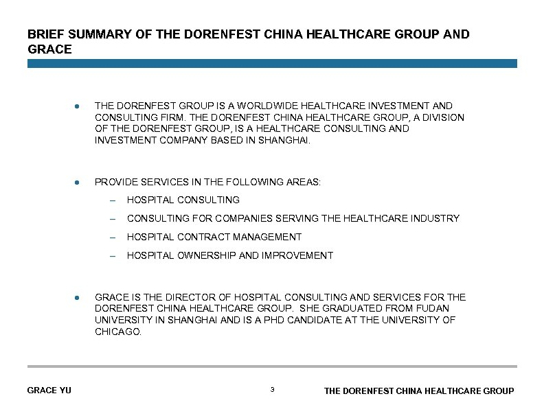 BRIEF SUMMARY OF THE DORENFEST CHINA HEALTHCARE GROUP AND GRACE l THE DORENFEST GROUP