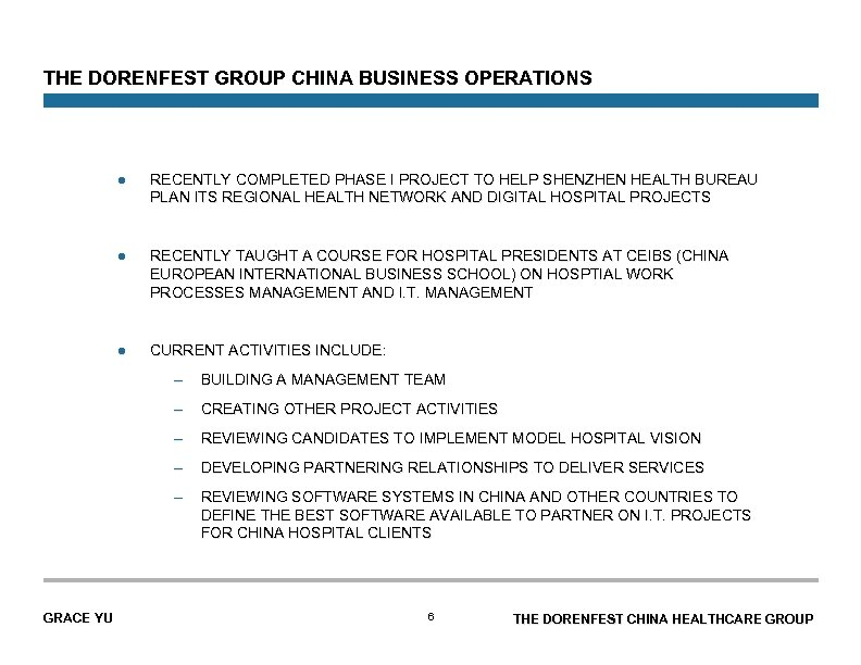 THE DORENFEST GROUP CHINA BUSINESS OPERATIONS l RECENTLY COMPLETED PHASE I PROJECT TO HELP