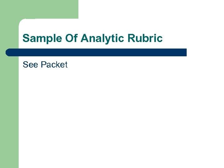 Sample Of Analytic Rubric See Packet