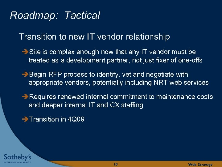 Roadmap: Tactical Transition to new IT vendor relationship Site is complex enough now that