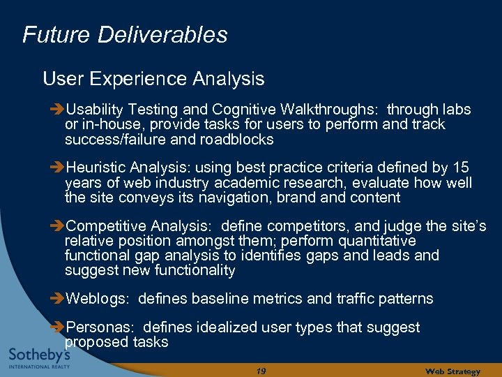 Future Deliverables User Experience Analysis Usability Testing and Cognitive Walkthroughs: through labs or in-house,