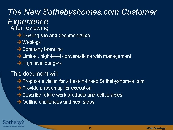 The New Sothebyshomes. com Customer Experience After reviewing Existing site and documentation Weblogs Company