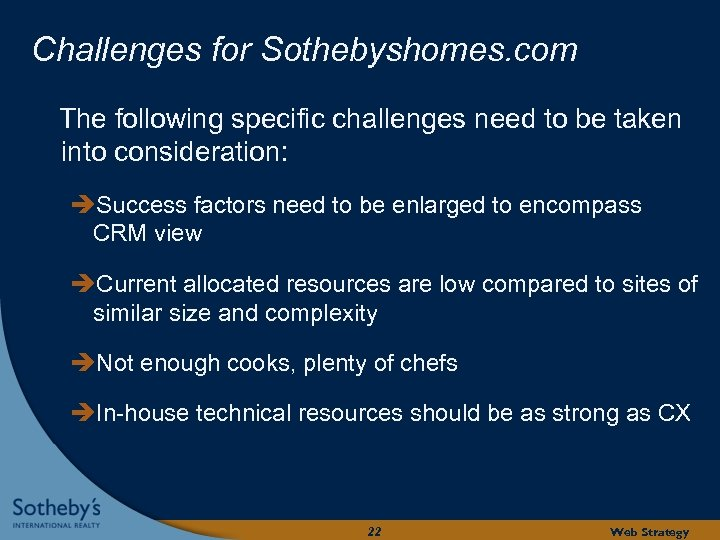Challenges for Sothebyshomes. com The following specific challenges need to be taken into consideration: