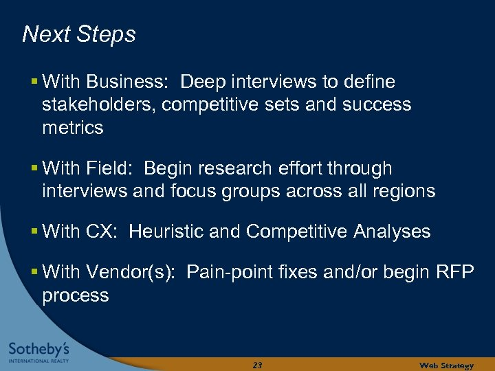 Next Steps § With Business: Deep interviews to define stakeholders, competitive sets and success