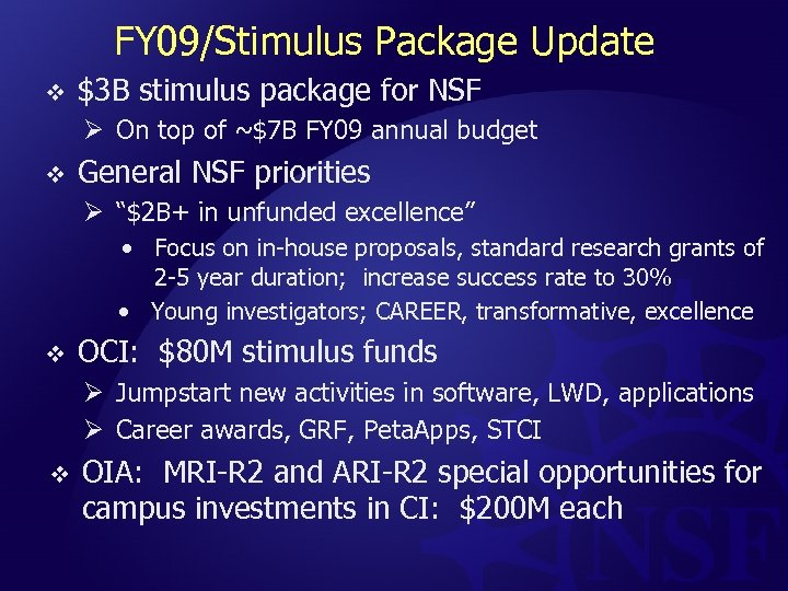 FY 09/Stimulus Package Update v $3 B stimulus package for NSF Ø On top