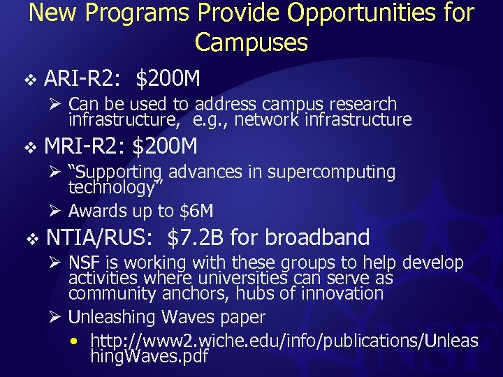 New Programs Provide Opportunities for Campuses v ARI-R 2: $200 M Ø Can be