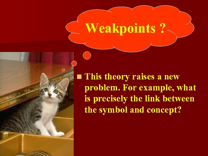 Weakpoints ? n This theory raises a new problem. For example, what is precisely