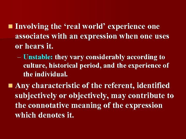 n Involving the 'real world' experience one associates with an expression when one uses